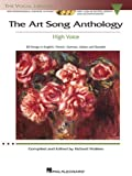 The Art Song Anthology: With 3 CDs of Recorded Diction Lessons and Piano Accompaniments the Vocal Library High Voice
