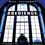 Obedience: A Novel | Will Lavender