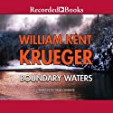 Boundary Waters Audiobook by William Kent Krueger Narrated by David Chandler