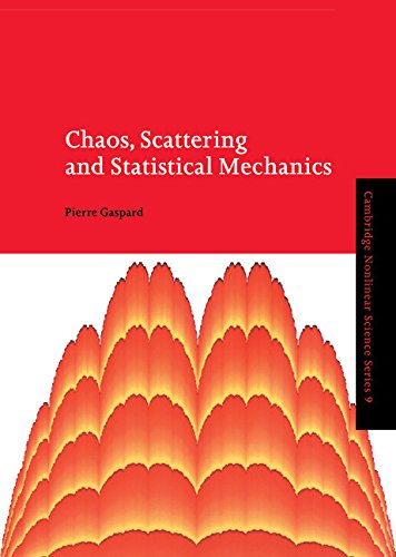 Chaos, Scattering and Statistical Mechanics (Cambridge Nonlinear Science Series)