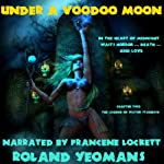 Under a Voodoo Moon: The Legend of Victor Standish, Book II | Roland Yeomans