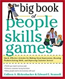 img - for The Big Book of People Skills Games: Quick, Effective Activities for Making Great Impressions, Boosting Problem-Solving Skills and Improving Customer ... and Improved Customer Serv (Big Book Series) book / textbook / text book