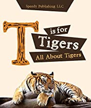 T is For Tigers All About Tigers