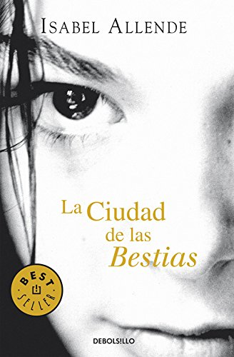 La ciudad de las Bestias (Memorias del Águila y del Jaguar 1) (BEST SELLER)