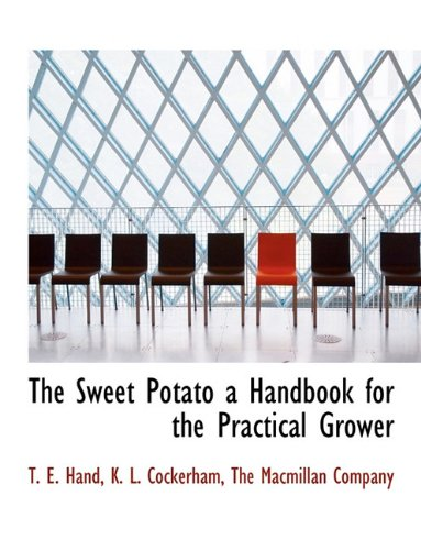 The Sweet Potato a Handbook for the Practical Grower