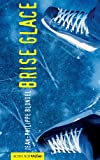 Brise glace (French Edition)