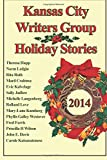 img - for Kansas City Writers' Group Holiday Stories 2014 book / textbook / text book