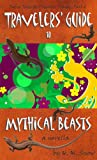 img - for Travelers' Guide to Mythical Beasts (Faerie Tales for Travelers Book 2) book / textbook / text book