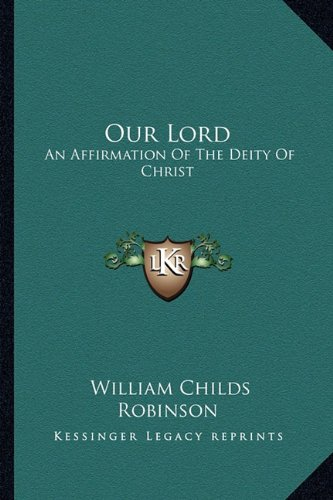 Our Lord: An Affirmation of the Deity of Christ