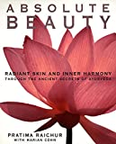 img - for Absolute Beauty: Radiant Skin and Inner Harmony Through the Ancient Secrets of Ayurveda book / textbook / text book