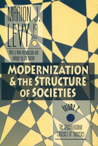 Modernization and the Structure of Societies: The Organizational Contexts of Societies, Vol. 2