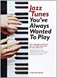 JAZZ TUNES YOU'VE ALWAYS WANTED TO PLAY PSG: Piano
