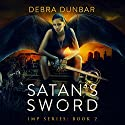 Satan's Sword (       UNABRIDGED) by Debra Dunbar Narrated by Angela Rysk