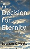 img - for A Decision for Eternity book / textbook / text book