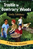 img - for Trouble in Contrary Woods: A Bailey Fish Adventure (Bailey Fish Adventures) book / textbook / text book
