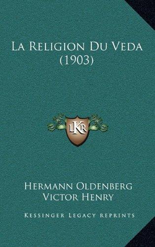 La Religion Du Veda (1903)