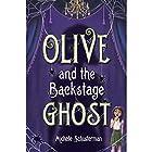 Olive and the Backstage Ghost Hörbuch von Michelle Schusterman Gesprochen von: Cassandra Morris