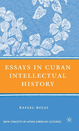 Essays in Cuban Intellectual History (New Concepts in Latino American Cultures)