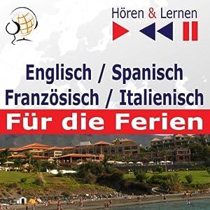 Englisch / Spanisch / Französisch / Italienisch - für die Ferien [English / Spanish / French / Italian - For the Holidays]: Hören & Lernen [Listen & Learn] | [Dorota Guzik]
