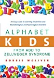 img - for Alphabet Kids - From ADD to Zellweger Syndrome: A Guide to Developmental, Neurobiological and Psychological Disorders for Parents and Professionals by Robbie Woliver (2008) Hardcover book / textbook / text book