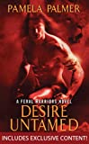 Desire Untamed with Bonus Material: A Feral Warriors Novel by Pamela Palmer