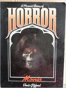 Pictorial History of Horror Movies, A (Gondola S.): Amazon ...