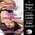 A Wicked Wager: Leather and Pleasure | Jennifer Labelle
