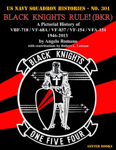Black Knights Rule Bkr: A Pictorial History of Vbf-718 / Vf-68a / Vf-837 / Vf-154 / Vfa-154 - 1946-2013