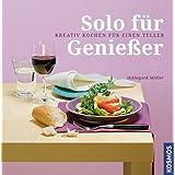 """Solo f�r Genie�er: Kreativ kochen f�r einen Tellervon """"Hildegard M�ller"""""""