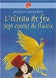 echange, troc Jacques Cassabois - L'oiseau de feu : Sept contes de Russie