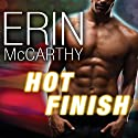 Hot Finish: Fast Track, Book 3 Audiobook by Erin McCarthy Narrated by Emily Durante
