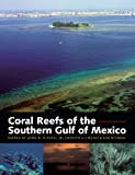 img - for Coral Reefs of the Southern Gulf of Mexico (Harte Research Institute for Gulf of Mexico Studies) book / textbook / text book