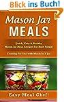 Mason Jar Meals: Quick, Easy & Health...