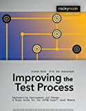 img - for Improving the Test Process: Implementing Improvement and Change - A Study Guide for the ISTQB Expert Level Module (Rocky Nook Computing) by Graham Bath (2013-12-23) book / textbook / text book