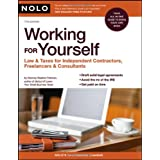 Working for Yourself: Law &Taxes; for Independent Contractors, Freelancers &Consultants;