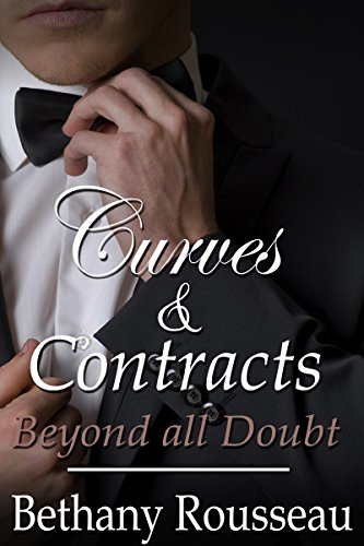 Bethany Rousseau - Curves And Contracts: Beyond All Doubt (Part Three) (A BBW Billionaire BDSM Erotic Romance Novelette)