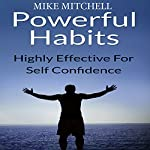 Power Habits Highly Effective for Self Confidence | Mike Mitchell