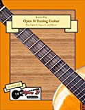 How To Play Open D Tuning Guitar: Plus Open E, Open G, and More!