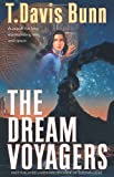 The Dream Voyagers: Three-In-One (0764221809) by Bunn, T. Davis