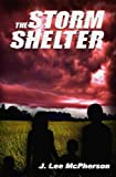 img - for The Storm Shelter book / textbook / text book