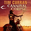 Cannibal Corpse, M/C (       UNABRIDGED) by Tim Curran Narrated by Steve Coulter