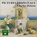 Pictures from Italy (       UNABRIDGED) by Charles Dickens Narrated by Peter Joyce
