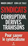 echange, troc Roger LENGLET, Jean-Luc TOULY - Syndicats, corruption, dérives, trahisons