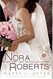 Happy Ever After (Bride Quartet, Book 4)(Happy Ever After) By Roberts, Nora (Author) Paperback on 02-Nov-2010