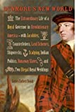 img - for by David, James Corbett Dunmore's New World: The Extraordinary Life of a Royal Governor in Revolutionary America--with Jacobites, Counterfeiters, Land Schemes, Shipwrecks, ... Royal Weddings (Early American Histories) (2013) Hardcover book / textbook / text book