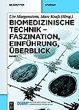 img - for Biomedizinische Technik Faszination, Einfuhrung, Uberblick: Band 1 (German Edition) book / textbook / text book