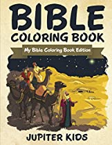 Bible Coloring Book: My Bible Coloring Book Edition (religious Coloring And Art Book Series)