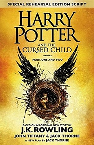 Harry Potter and the Cursed Child: Special Rehearsal Edition Script