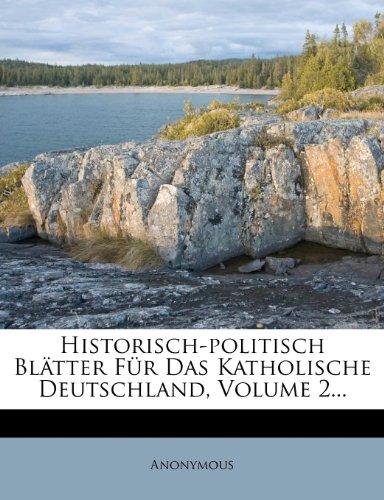 Historisch-politisch Blätter Für Das Katholische Deutschland, Volume 2...