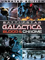 Battlestar Galactica Blood Chrome Unrated